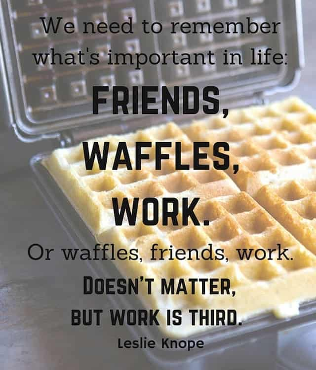 Leslie Knope Waffle Quote